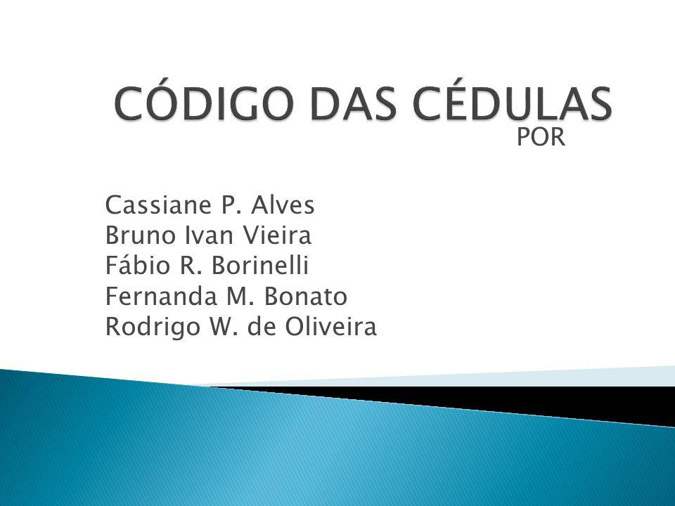 POR Cassiane P. Alves Bruno Ivan Vieira Fábio R. Borinelli Fernanda M. Bonato Rodrigo W. de Oliveira