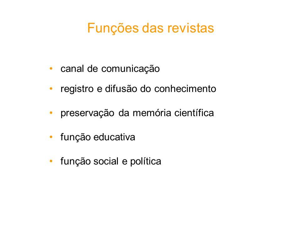 Funções das revistas canal de comunicação registro e difusão do conhecimento preservação da memória científica função educativa função social e políti