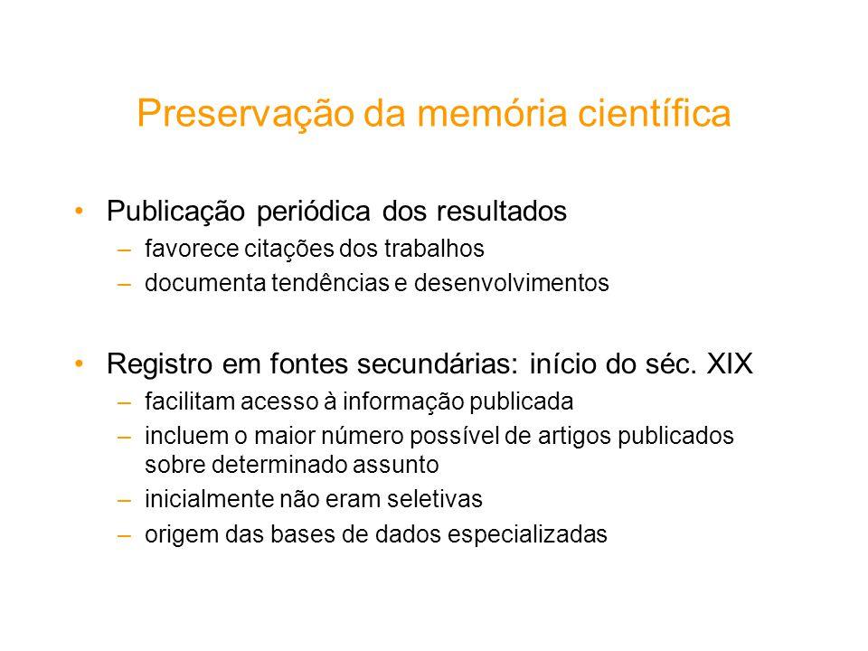 Preservação da memória científica Publicação periódica dos resultados –favorece citações dos trabalhos –documenta tendências e desenvolvimentos Regist