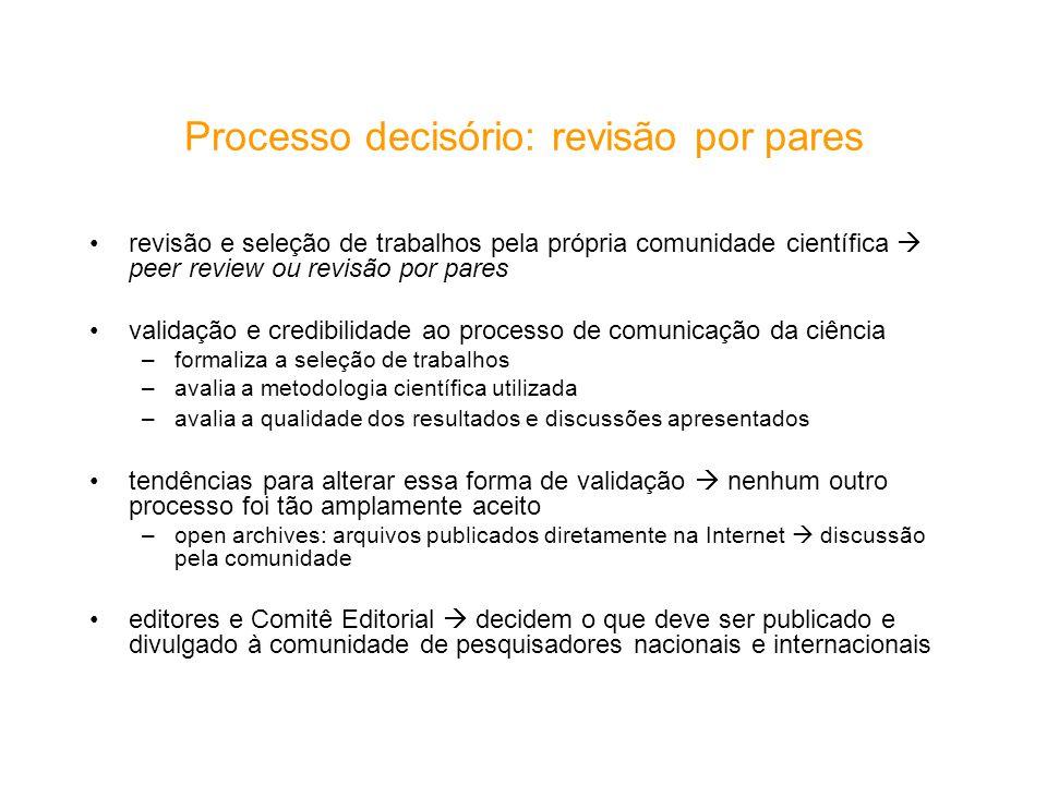 Processo decisório: revisão por pares revisão e seleção de trabalhos pela própria comunidade científica peer review ou revisão por pares validação e c