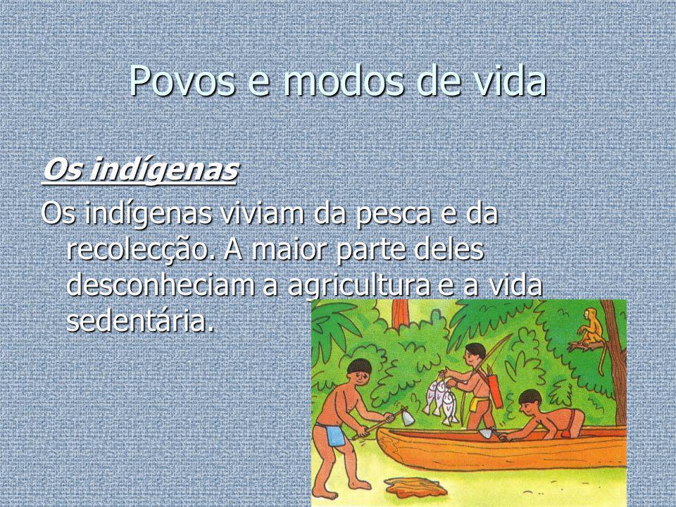 As tribos Estas tribos estavam bem adaptados ao seu meio ambiente, mesmo nas densas florestas cheias de animais perigosos como: onças, as serpentes muito venenosas, jacarés e macacos.