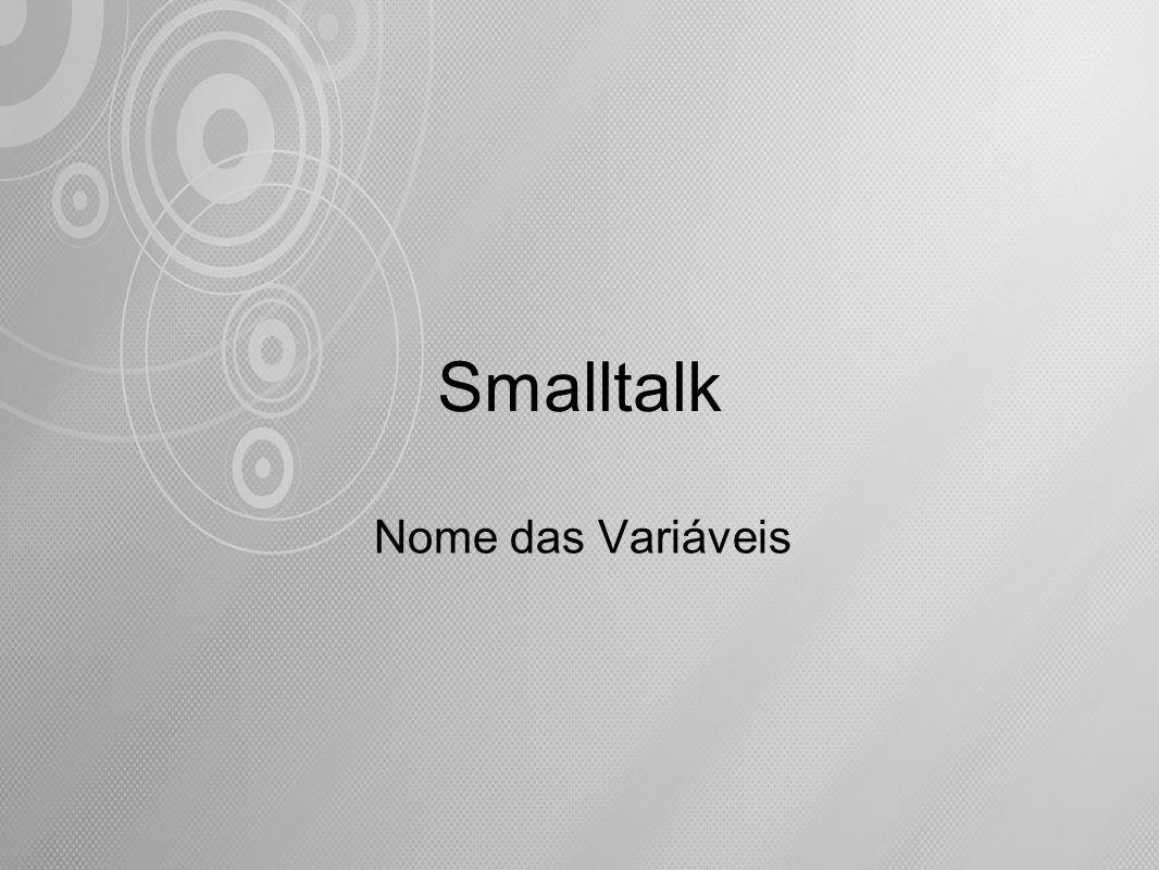 Smalltalk Nome das Variáveis