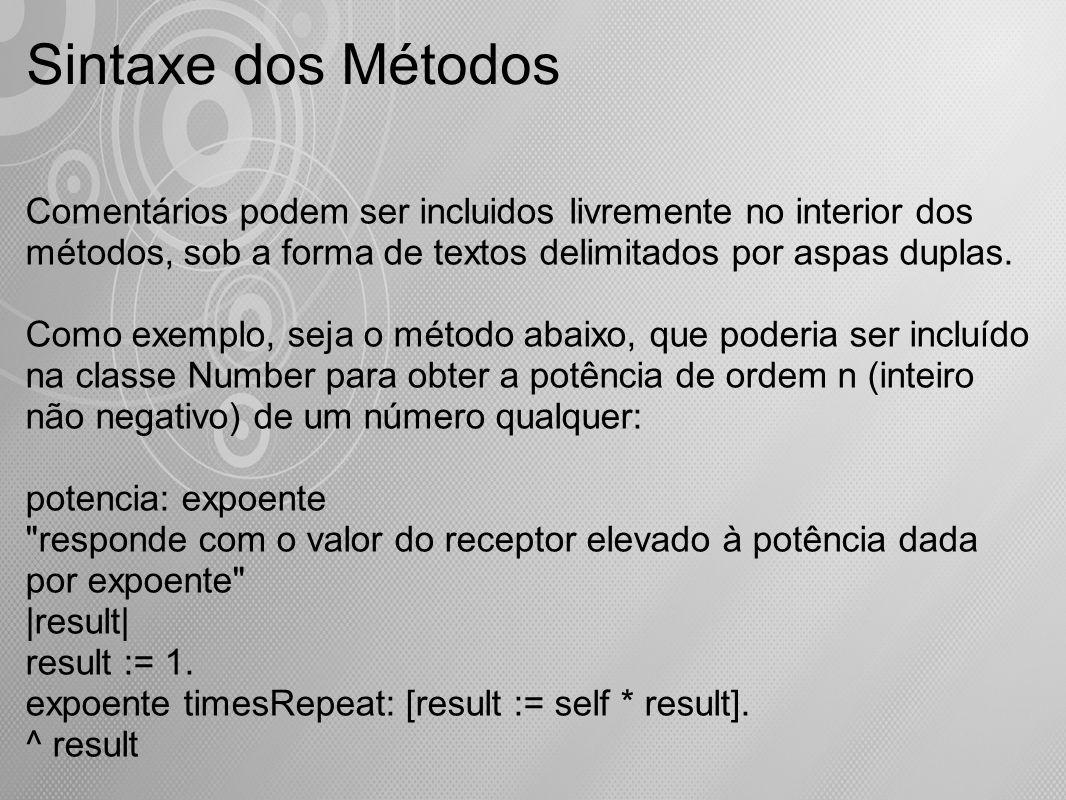 Sintaxe dos Métodos Comentários podem ser incluidos livremente no interior dos métodos, sob a forma de textos delimitados por aspas duplas. Como exemp