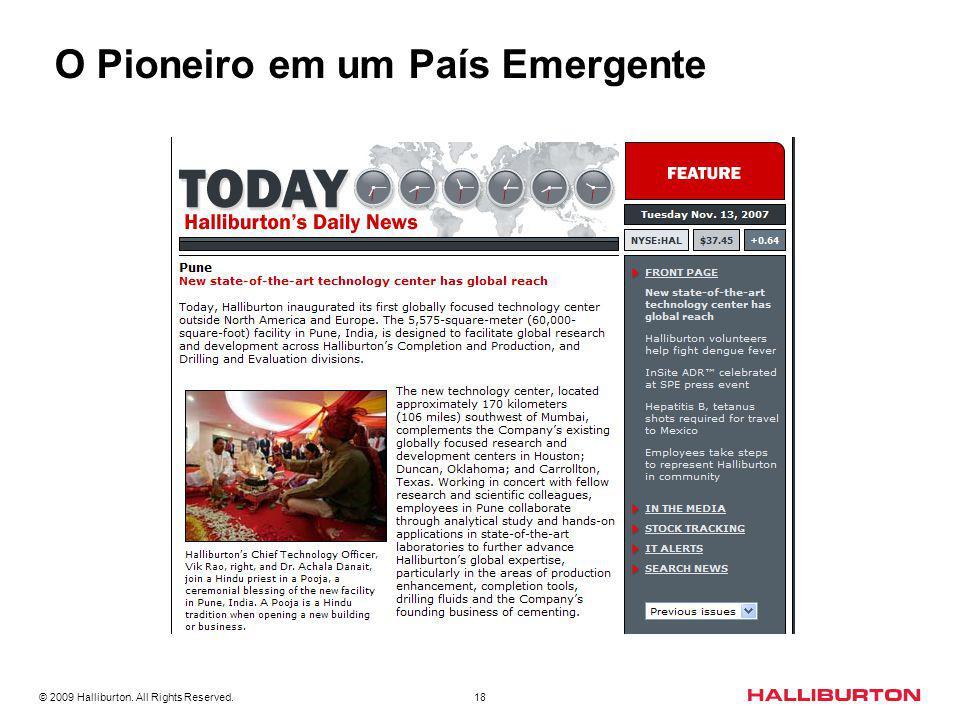 © 2009 Halliburton. All Rights Reserved. 18 O Pioneiro em um País Emergente