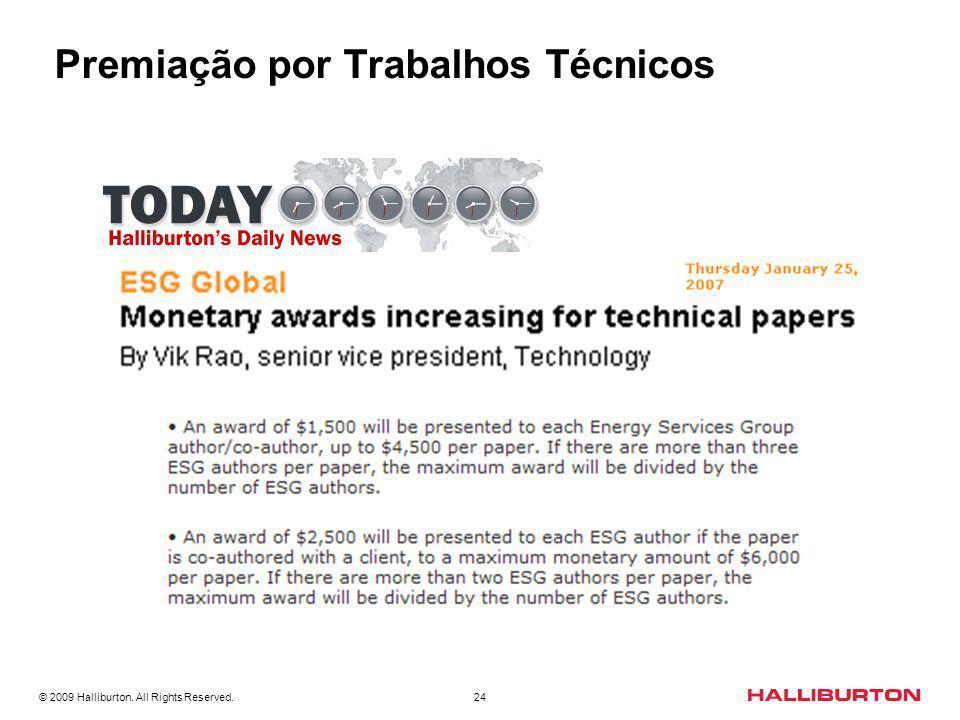 © 2009 Halliburton. All Rights Reserved. 24 PATENTES E ARTIGOS TÉCNICOS. Premiação por Trabalhos Técnicos