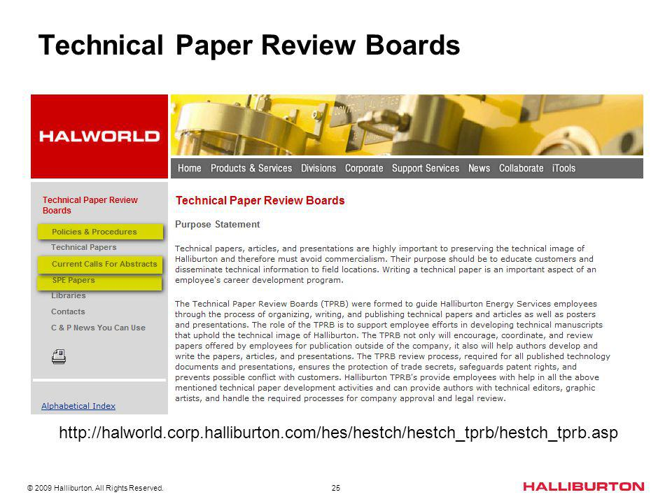 © 2009 Halliburton. All Rights Reserved. 25 Technical Paper Review Boards http://halworld.corp.halliburton.com/hes/hestch/hestch_tprb/hestch_tprb.asp