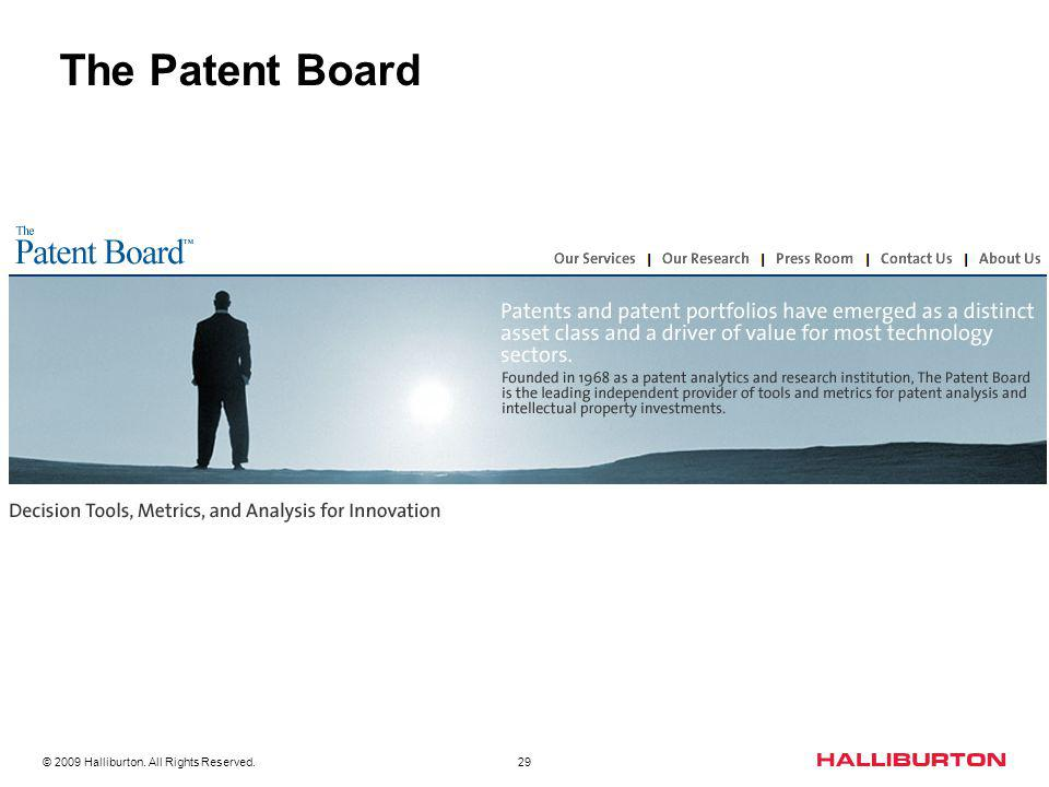 © 2009 Halliburton. All Rights Reserved. 29 The Patent Board