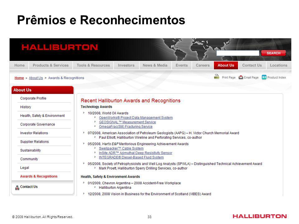 © 2009 Halliburton. All Rights Reserved. 33 Prêmios e Reconhecimentos