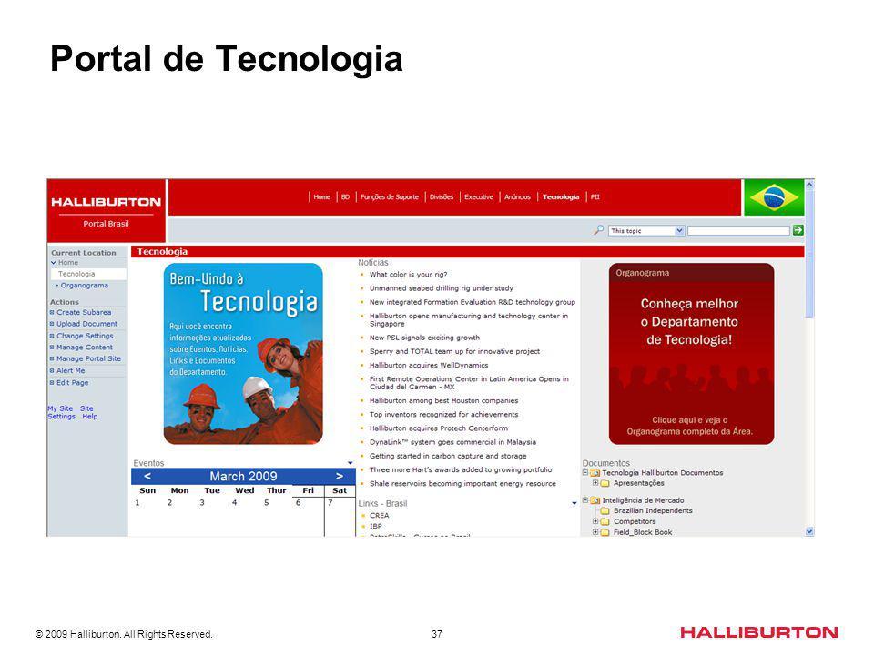 © 2009 Halliburton. All Rights Reserved. 37 Portal de Tecnologia