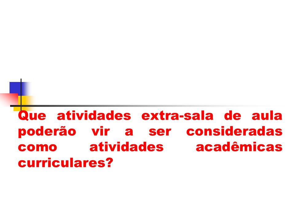 Que atividades extra-sala de aula poderão vir a ser consideradas como atividades acadêmicas curriculares?