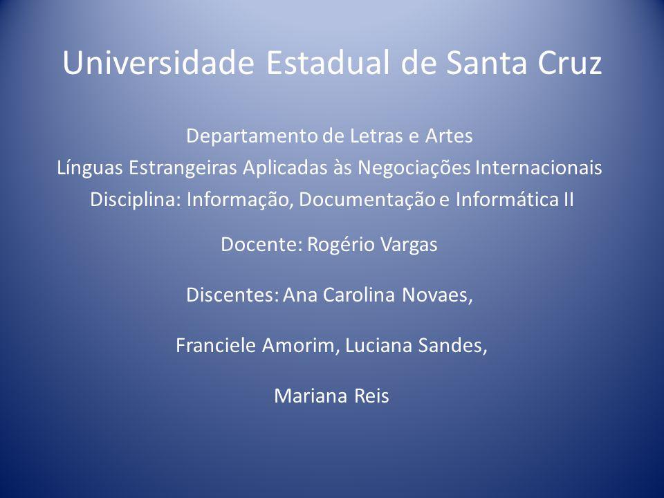 Universidade Estadual de Santa Cruz Departamento de Letras e Artes Línguas Estrangeiras Aplicadas às Negociações Internacionais Disciplina: Informação