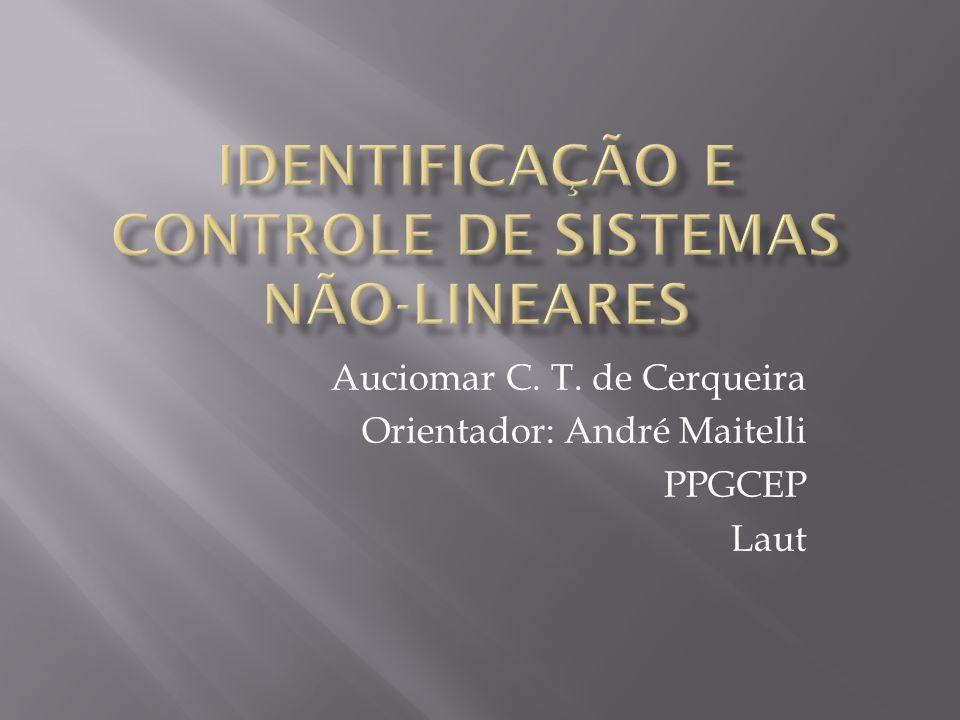 Tema: Desenvolvimento de Ferramentas para Controle e Identificação de Sistemas Não- Lineares Aplicados na Indústria do Petróleo Objetivo: Controle avançado e identificação de sistemas não-lineares a serem utilizadas nas pesquisas do projeto REDICONT