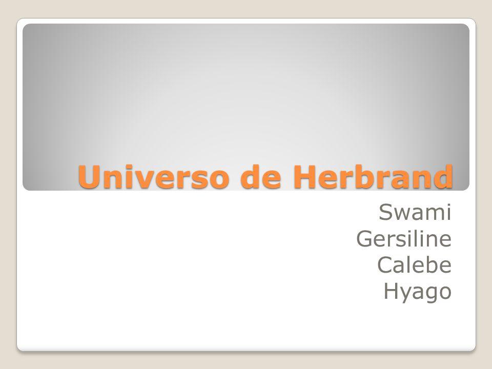 Universo de Herbrand Swami Gersiline Calebe Hyago