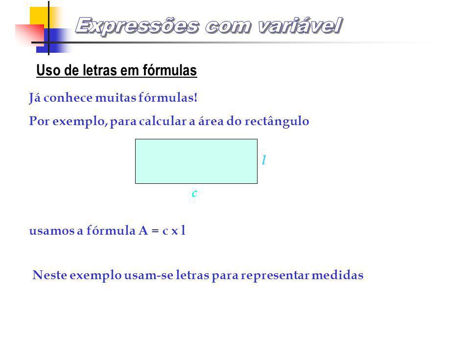 Uso de letras para indicar medidas O perímetro de um quadrado com 3m de lado é 12m. As aulas têm início às 8h 30m. 3m Ao escrevermos 3m e 12m usamos a