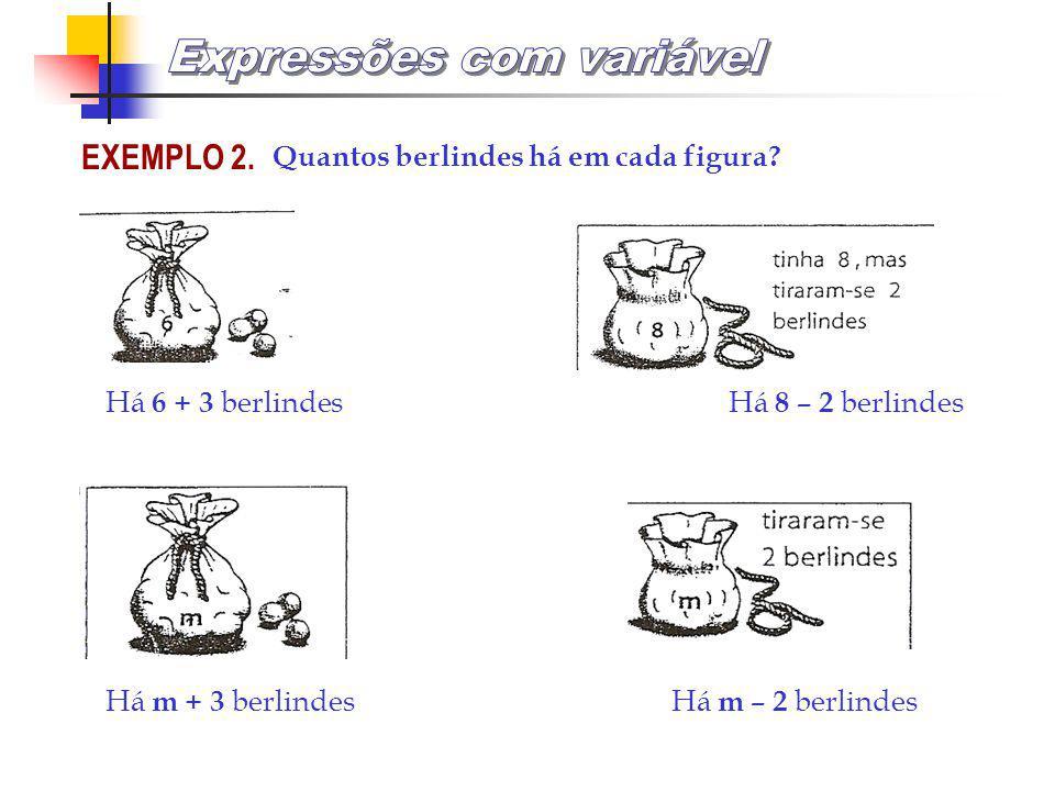 EXEMPLO 2.Quantos berlindes há em cada figura.