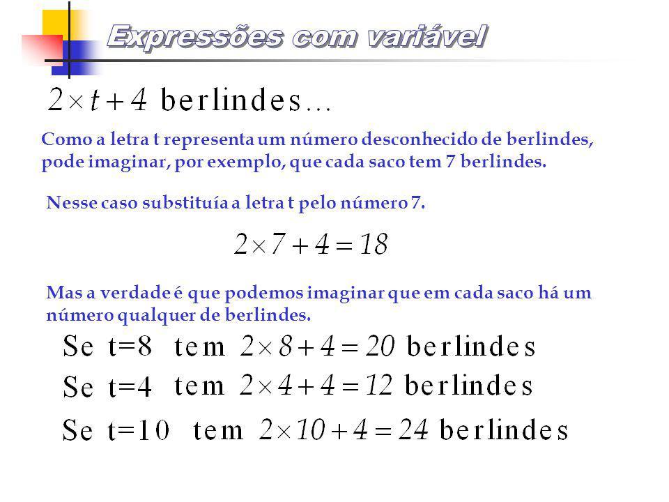 Como a letra t representa um número desconhecido de berlindes, pode imaginar, por exemplo, que cada saco tem 7 berlindes.