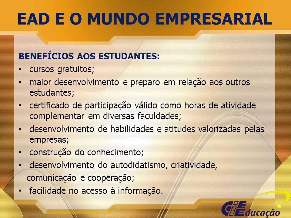 BENEFÍCIOS AOS ESTUDANTES: cursos gratuitos; maior desenvolvimento e preparo em relação aos outros estudantes; certificado de participação válido como