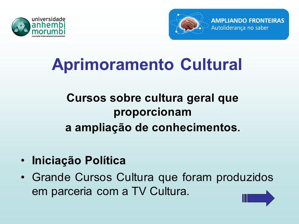 Aprimoramento Cultural Cursos sobre cultura geral que proporcionam a ampliação de conhecimentos.