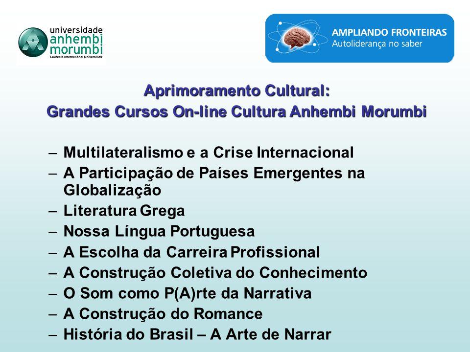 Aprimoramento Cultural: Grandes Cursos On-line Cultura Anhembi Morumbi –Multilateralismo e a Crise Internacional –A Participação de Países Emergentes