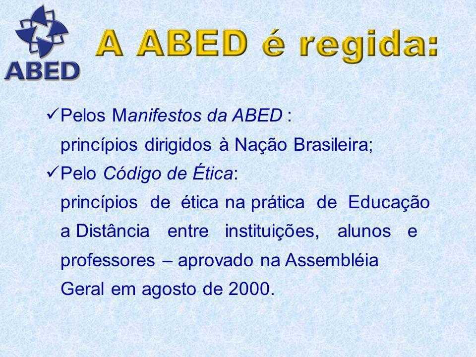 Pelas deliberações da Assembléia Geral: órgão máximo da ABED, de competência deliberativa; Pelas deliberações da Diretoria, que administra e represent