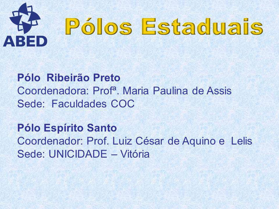 Pólo São Paulo Coordenadora: Profª. Carmem Sílvia Rodrigues Maia Sede: Universidade Anhembi Morumbi - São Paulo Pólo Campinas Coordenadora: Profª. Kát
