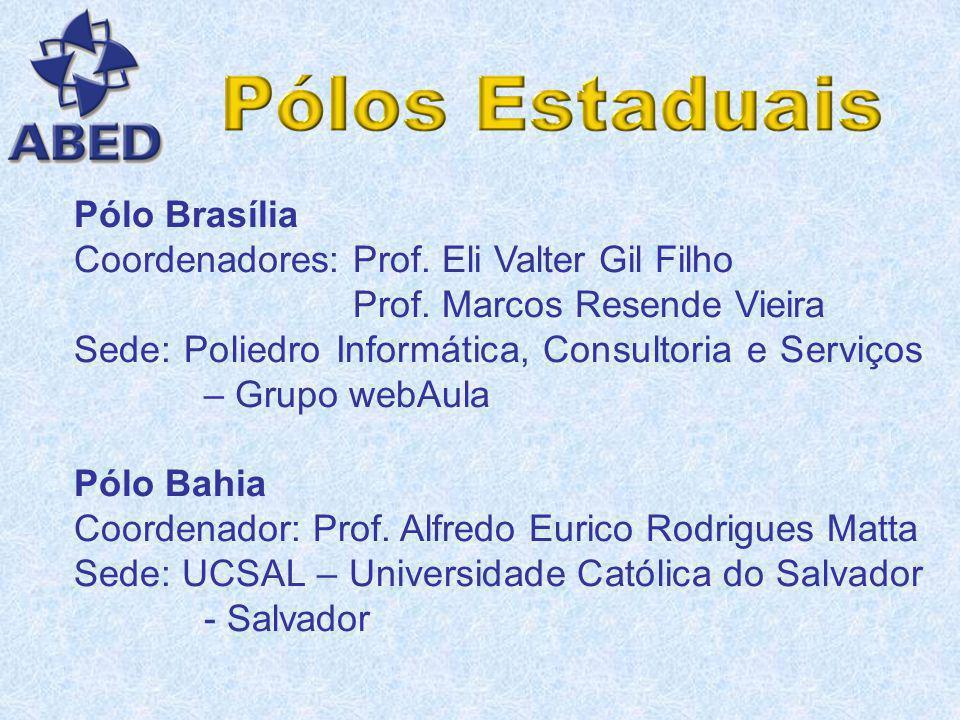 Pólo Alfenas - MG Coordenador: Prof. João Batista Magalhães Sede: UNIFENAS Pólo Governador Valadares - MG Coordenadora: Profª. Diva Silva Almeida Sede