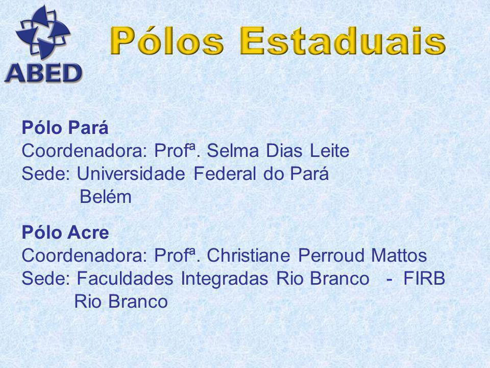 Pólo Sergipe Coordenador: Prof. Ronaldo Nunes Linhares Sede: Universidade Tiradentes Aracaju Pólo Maranhão Coordenador: Prof. Jean Marlos Pinheiro Bor