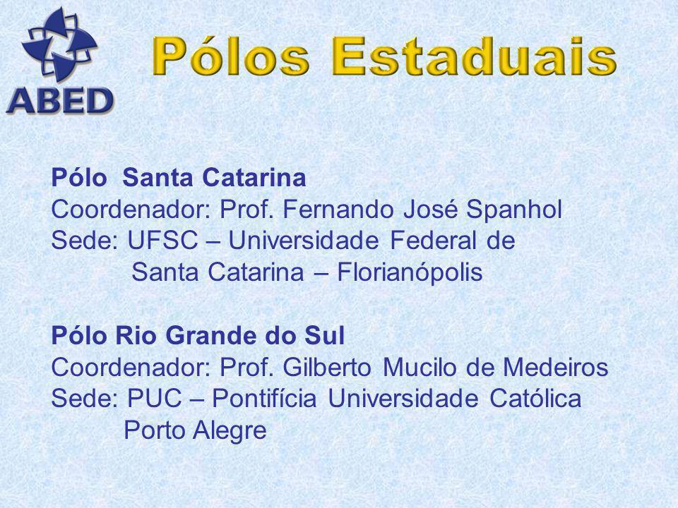 Pólo Ceará Coordenador: Prof. Elian de Castro Machado Sede: Dep. de Computação – Centro de Ciências – UFC Pólo Paraná Coordenador: Prof. Hilton José S