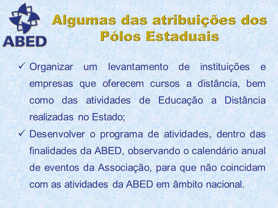 Realizar um programa de atividades no Estado; Difundir as atividades da ABED, incentivando a participação dos sócios; Incentivar todas as formas de at