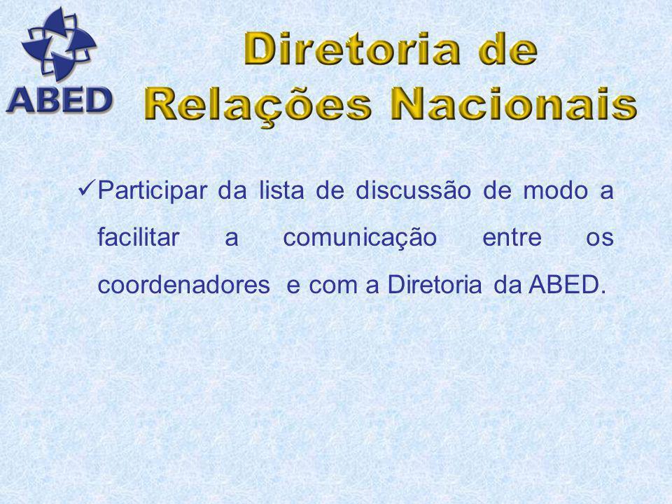 Haverá um espaço no site da ABED, onde os Pólos Estaduais terão um espaço para: Divulgar suas programações anuais; Manter atualizadas todas as informa
