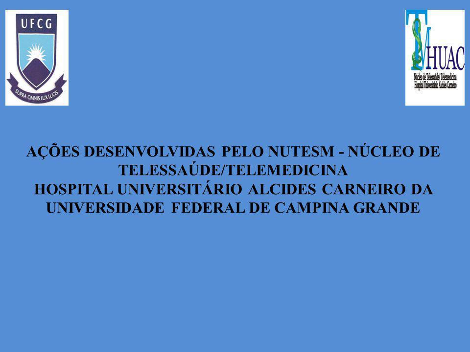 NUTESM-SITUAÇÃO ATUAL Estão cadastrados no NUTESM 127 profissionais(médicos,enfermeiros,psicólogos, Fisioterapeutas,odontólogos), com acesso ao Programa Nacional da Rede Universitária de Telemedicina.