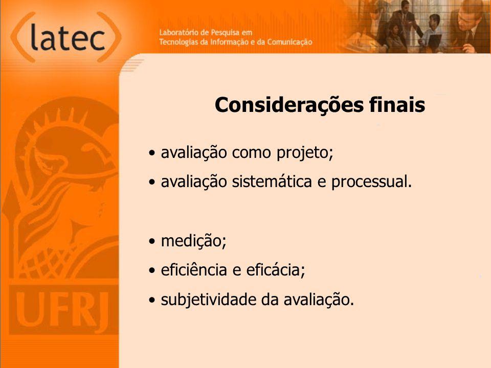 avaliação como projeto; avaliação sistemática e processual.
