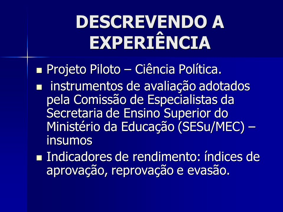 Fonte: dados de elaboração própria, com dados fornecidos pela Secretaria Acadêmica QUADRO 2 Rendimento dos alunos na disciplina de Ciência Política, em regime de dependência, nas modalidades presencial e semi-presencial.
