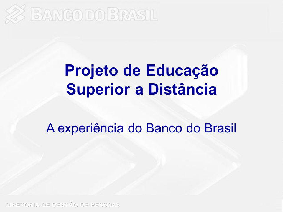 Projeto de Educação Superior a Distância A experiência do Banco do Brasil