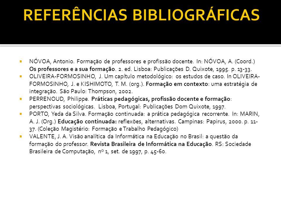 NÓVOA, Antonio. Formação de professores e profissão docente. In: NÓVOA, A. (Coord.) Os professores e a sua formação. 2. ed. Lisboa: Publicações D. Qui