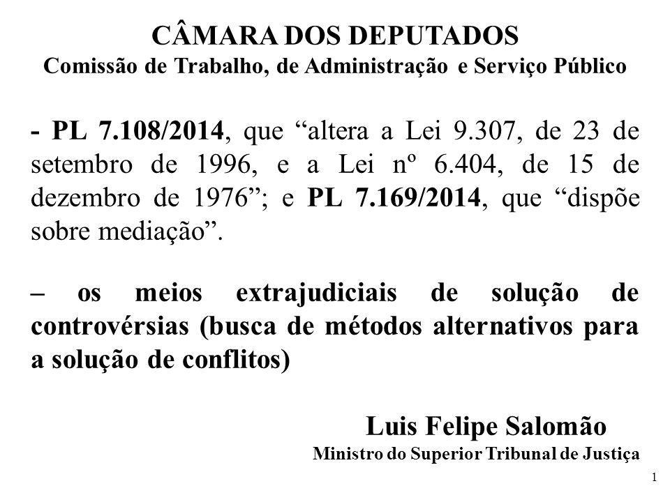 CÂMARA DOS DEPUTADOS Comissão de Trabalho, de Administração e Serviço Público - PL 7.108/2014, que altera a Lei 9.307, de 23 de setembro de 1996, e a