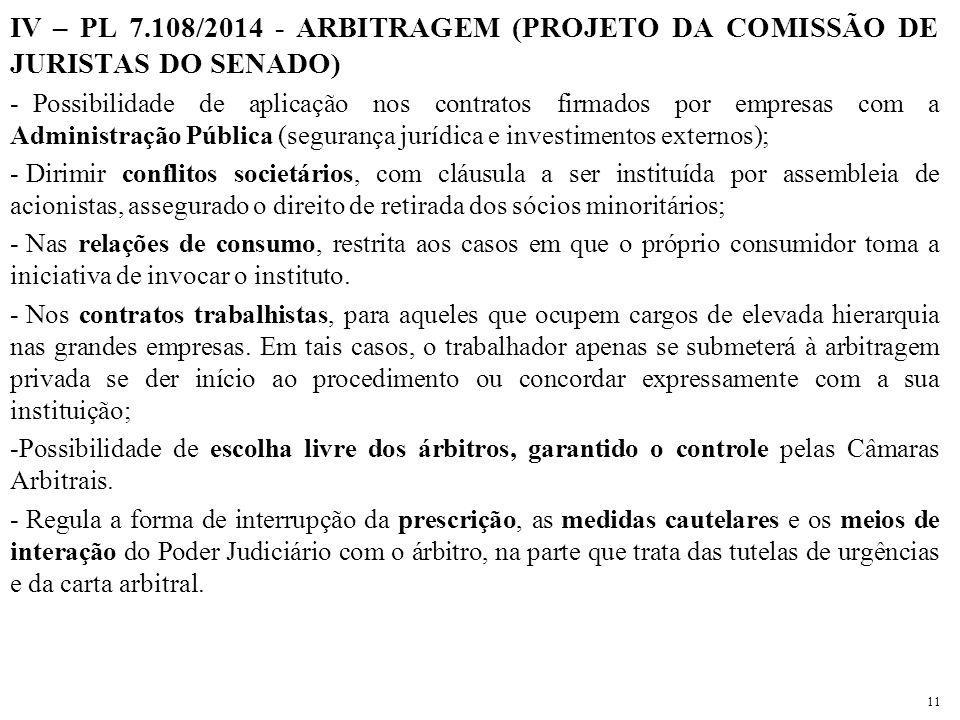 IV – PL 7.108/2014 - ARBITRAGEM (PROJETO DA COMISSÃO DE JURISTAS DO SENADO) - Possibilidade de aplicação nos contratos firmados por empresas com a Adm