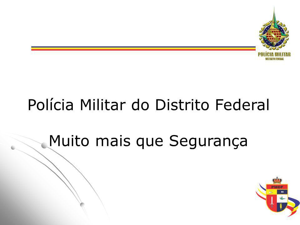 Polícia Militar do Distrito Federal Muito mais que Segurança