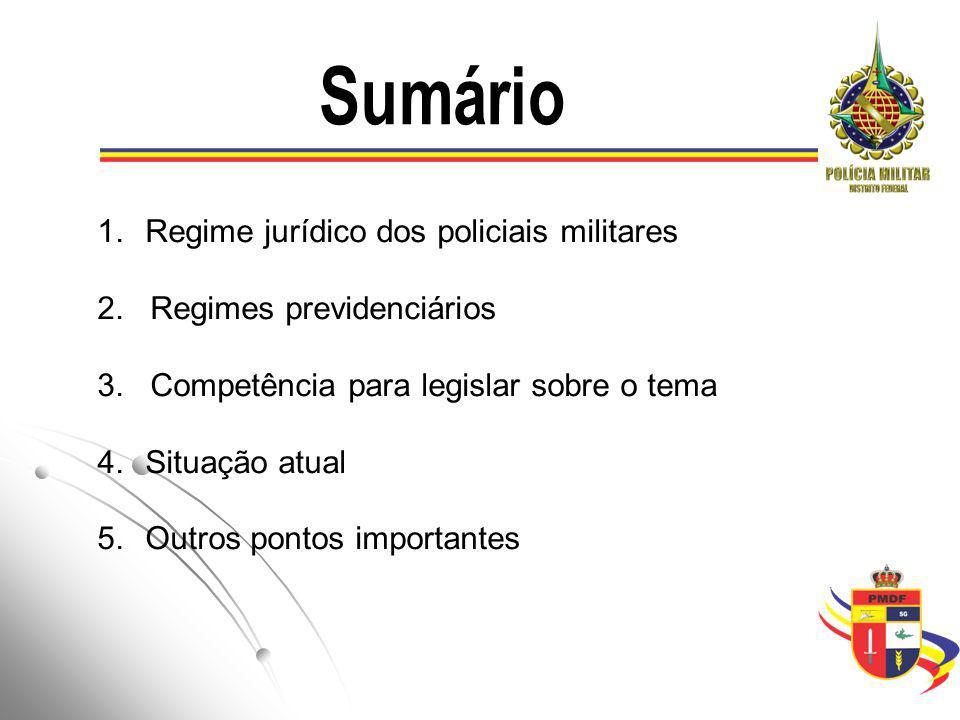 1.Regime jurídico dos policiais militares 2.Regimes previdenciários 3.