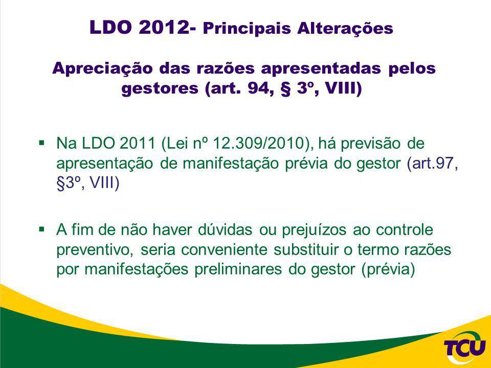 LDO 2012- Principais Alterações Apreciação das razões apresentadas pelos gestores (art.