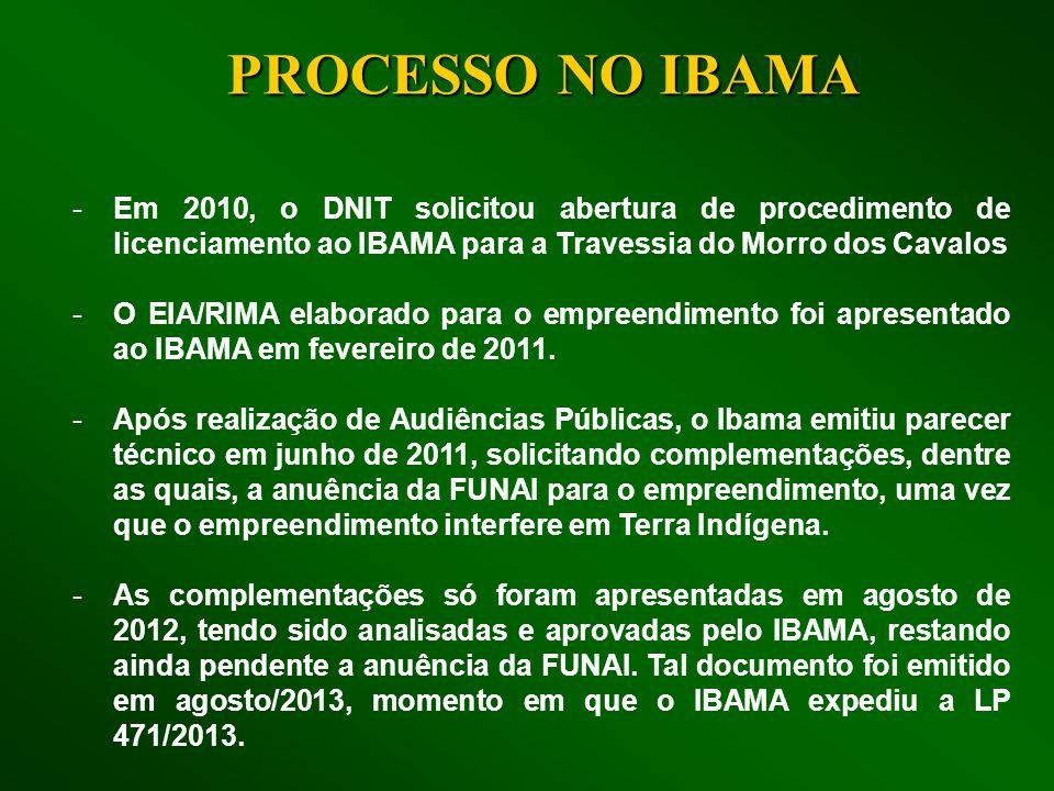 -Em 2010, o DNIT solicitou abertura de procedimento de licenciamento ao IBAMA para a Travessia do Morro dos Cavalos -O EIA/RIMA elaborado para o empre