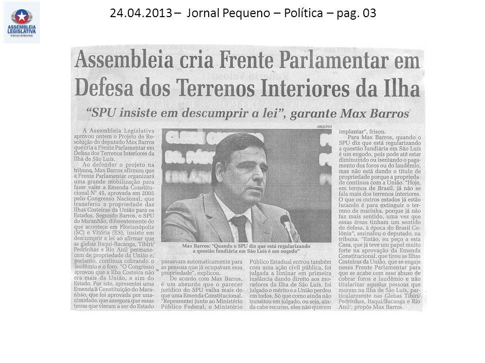 24.04.2013 – Jornal Pequeno – Política – pag. 03