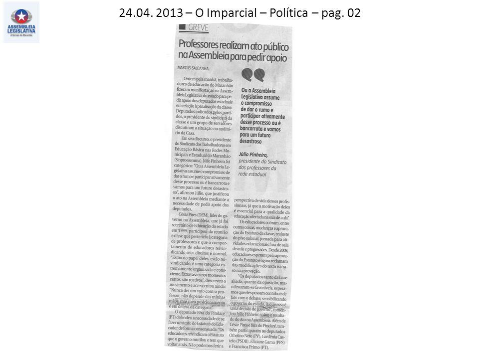 24.04. 2013 – O Imparcial – Política – pag. 02