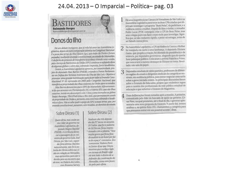 24.04. 2013 – O Imparcial – Política– pag. 03