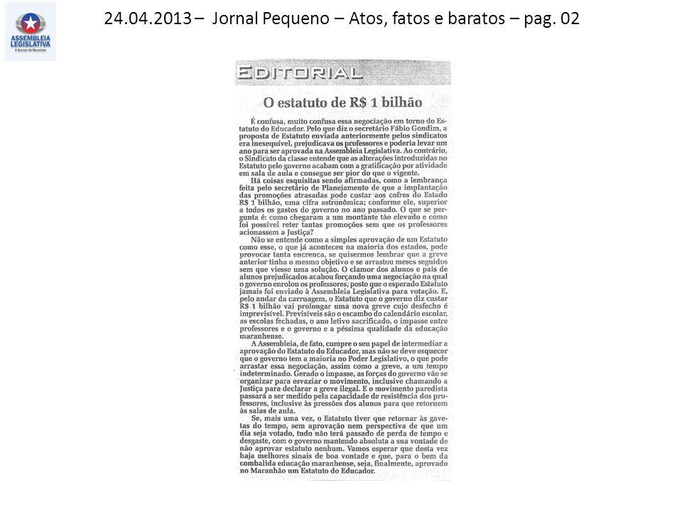 24.04.2013 – Jornal Pequeno – Atos, fatos e baratos – pag. 02