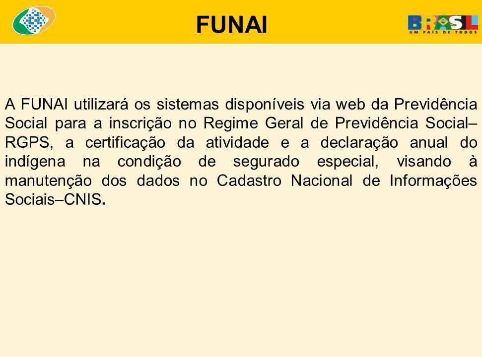 Sistema de acesso pela FUNAI disponível para implantação no sítio da Previdência Social - www.previdencia.gov.br.