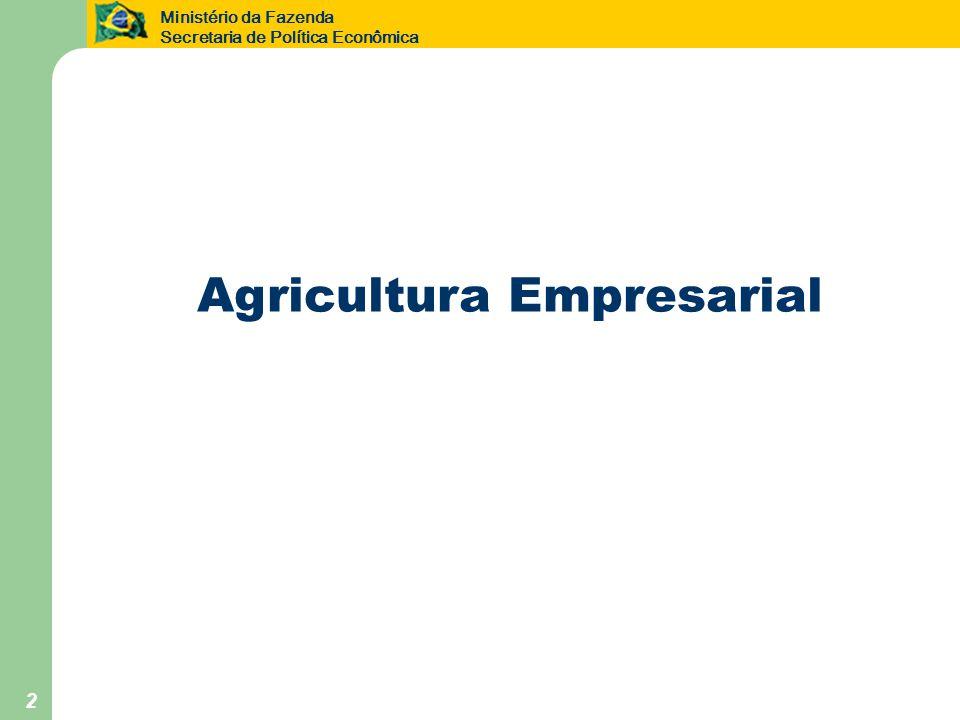 Ministério da Fazenda Secretaria de Política Econômica 3 Agricultura Empresarial Bioma Amazônia BB + BASA 2º Semestre de 2006 2º Semestre de 2007 2º Semestre de 2008