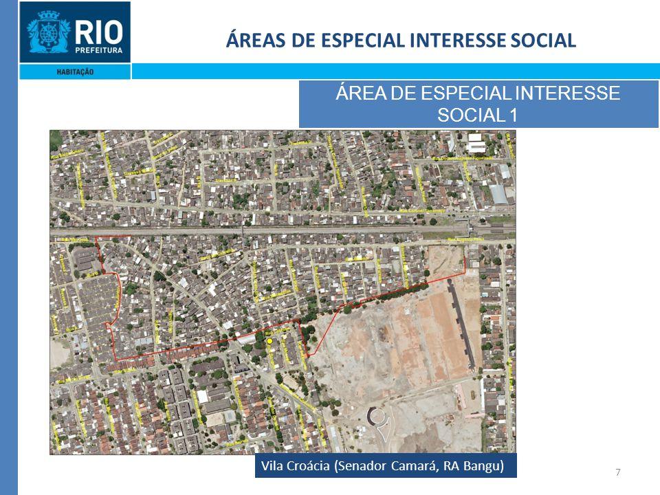 7 Vila Croácia (Senador Camará, RA Bangu) ÁREAS DE ESPECIAL INTERESSE SOCIAL ÁREA DE ESPECIAL INTERESSE SOCIAL 1