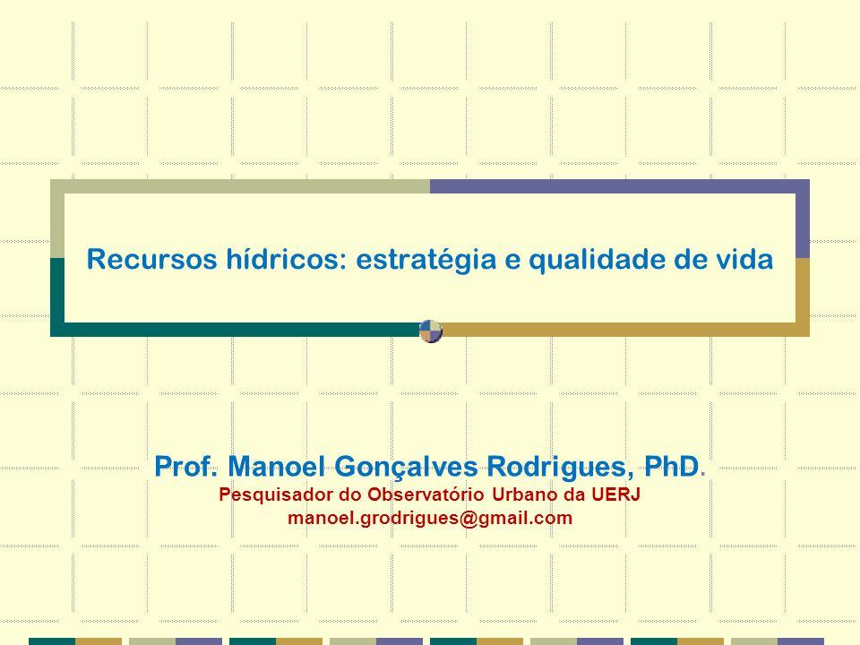 Recursos hídricos: estratégia e qualidade de vida Prof.