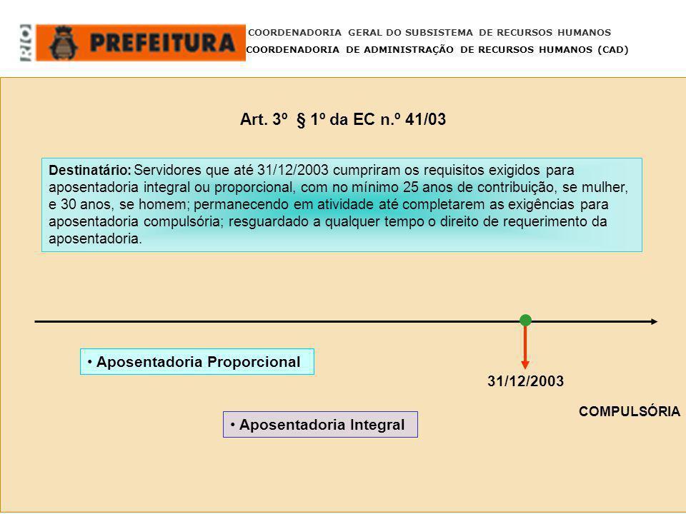 Art. 3º § 1º da EC n.º 41/03 COORDENADORIA GERAL DO SUBSISTEMA DE RECURSOS HUMANOS COORDENADORIA DE ADMINISTRAÇÃO DE RECURSOS HUMANOS (CAD) Destinatár